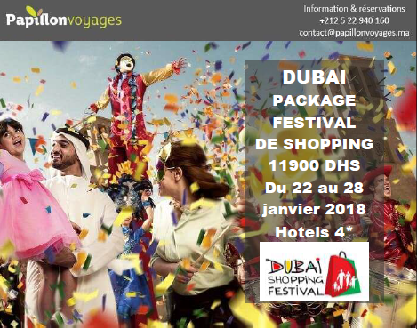 DUBAI, PACKAGE FESTIVAL DE SHOPPING DU 22 AU 28 JANVIER 2018 A 11900 DHS