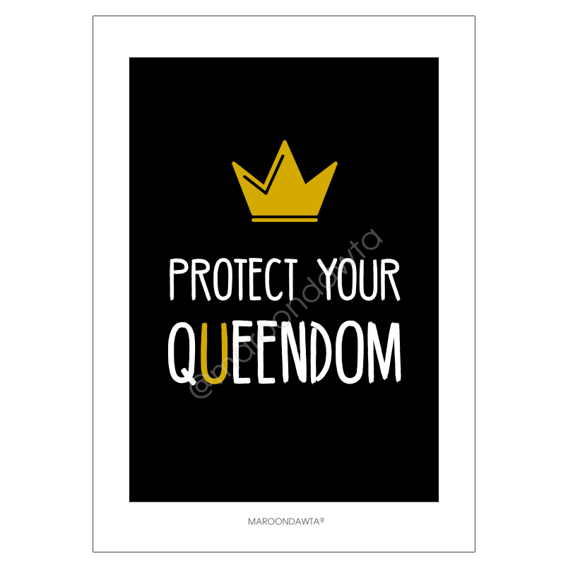 Protect Your Queendom