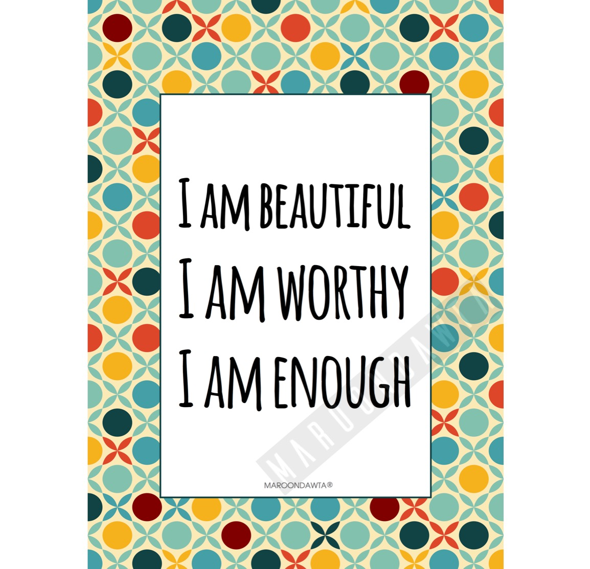 I Am Beautiful. I Am Worthy. I Am Enough.