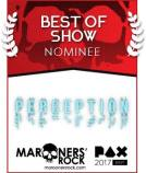 PAX Best of Show Nominee - Perception