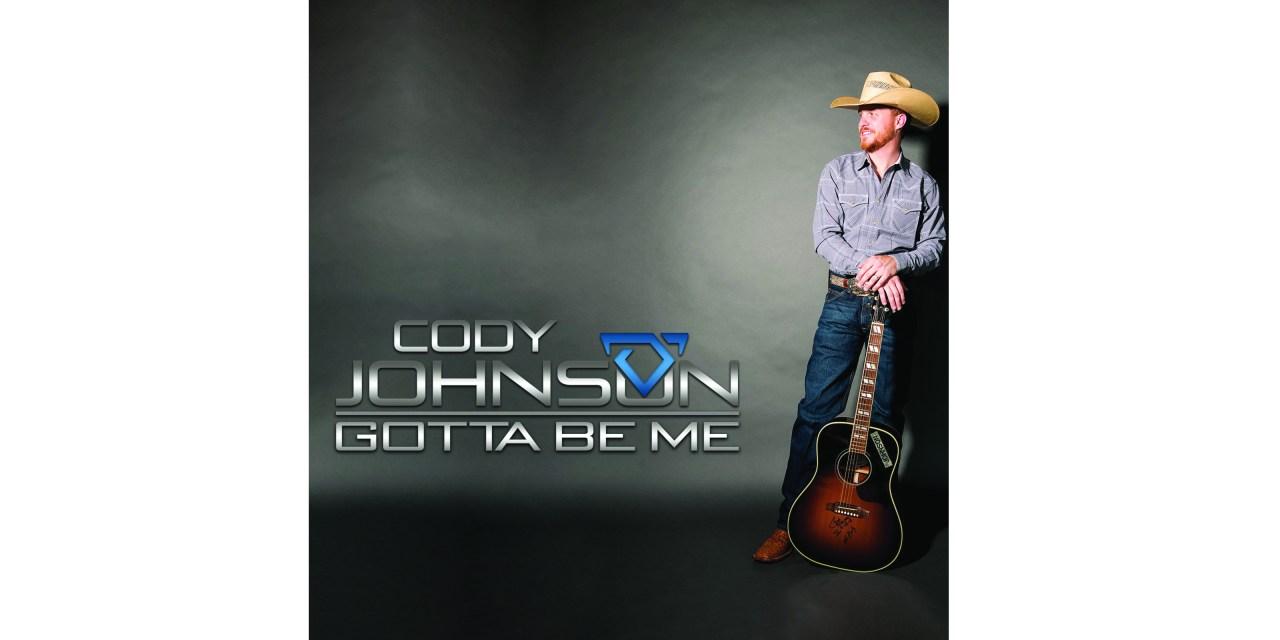 "ALBUM REVIEW: ""GOTTA BE ME"" –  CODY JOHNSON"