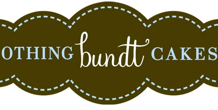 NEWFOUND SWEET TOOTH: NOTHING BUNDT CAKES