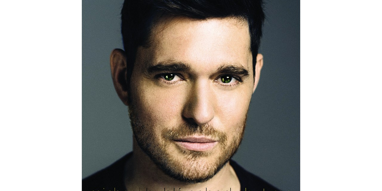 "NEW ALBUM RELEASE: ""Nobody But Me"" by Michael Bublé"