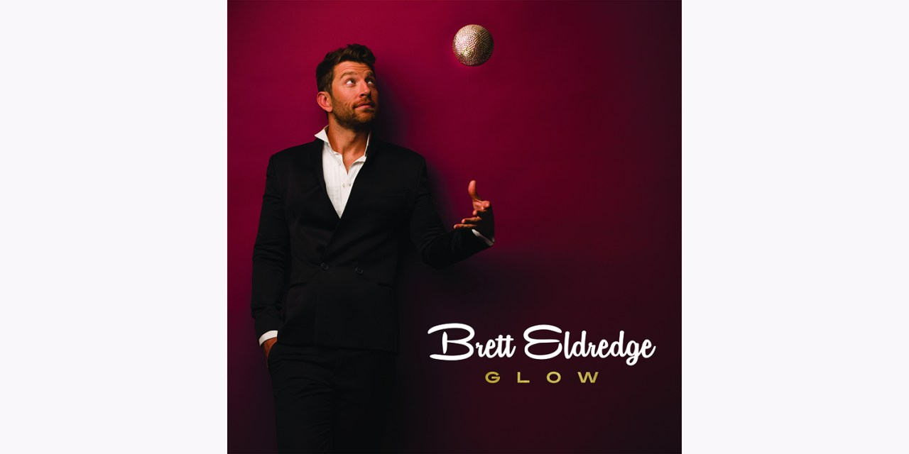 "ALBUM REVIEW: ""Glow"" by Brett Eldredge"