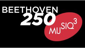 Musiq3 Beethoven 250