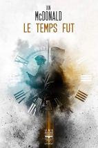 Le temps fût de Ian McDonald chez Le Belial, Collection Une heure lumière.