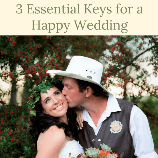 3 Essential Keys  for a Happy Wedding