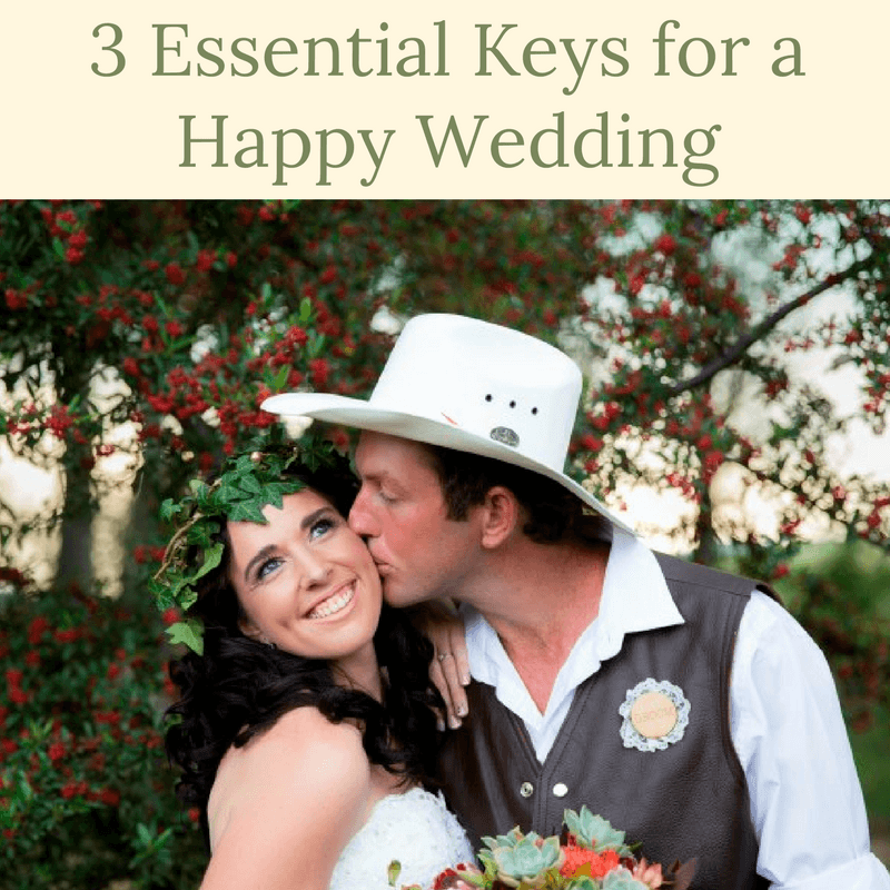3 Essential Keys  for a Happy Wedding