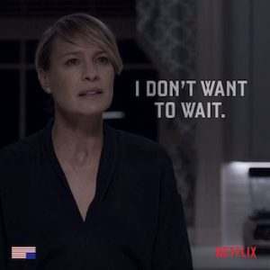 in House of Cards. Wife of Francis Underwood, President of the USA in the TV series.