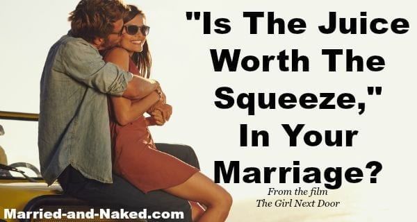 is the juice worth the squeeze banner- married and naked