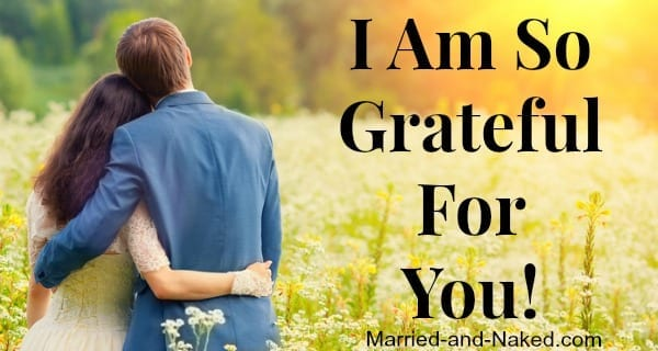 I'm so grateful for you - marriage quote