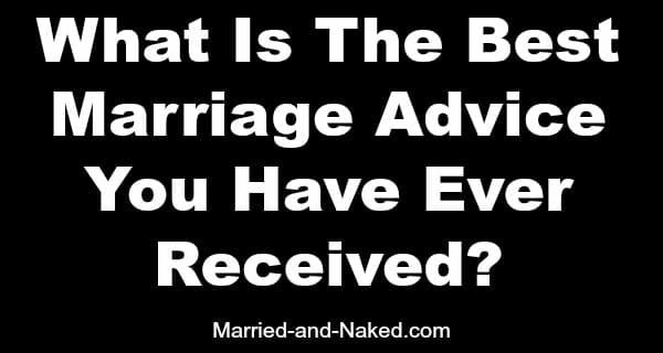best marriage advice ever recieved - married and naked