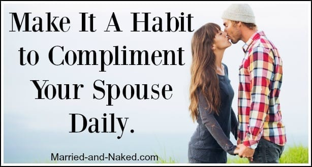 make it a habit to compliment - marriage quote