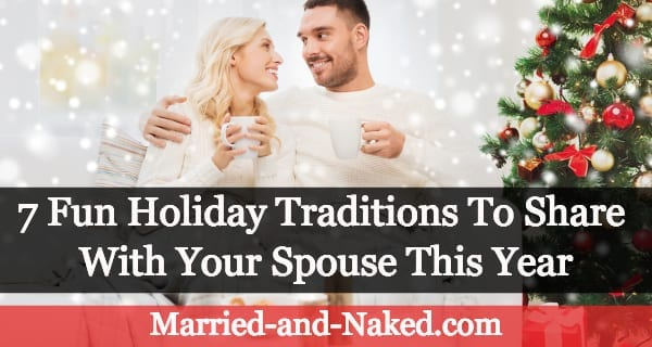7 holiday traditions to share with your spouse this year