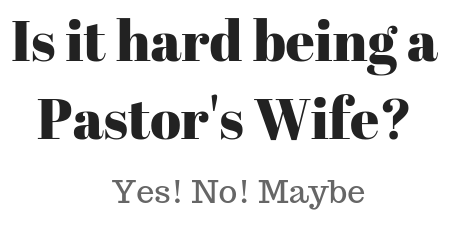 Hard being a pastors wife