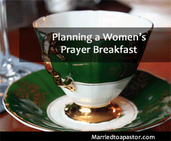 Planning a women's prayer breakfast or retreat - more tips