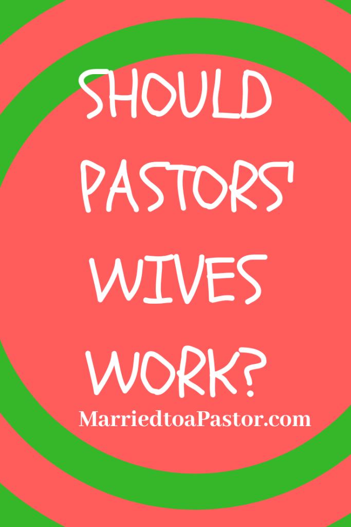 Should pastors wives work?