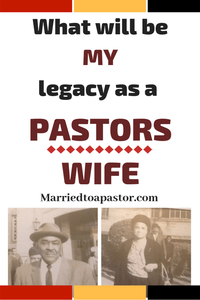 Defining my legacy as a pastors wife