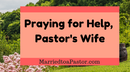 praying for help pastors wives