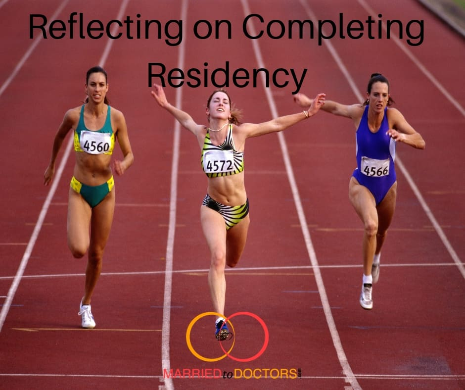 76: Reflecting on Completing Residency - Married To Doctors