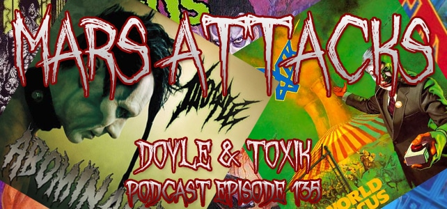 Podcast Episode 135 – Doyle And Toxik