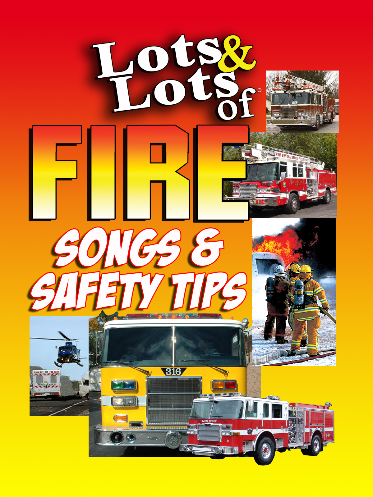 Lots Amp Lots Of Fire Truck Songs Amp Safety Tips