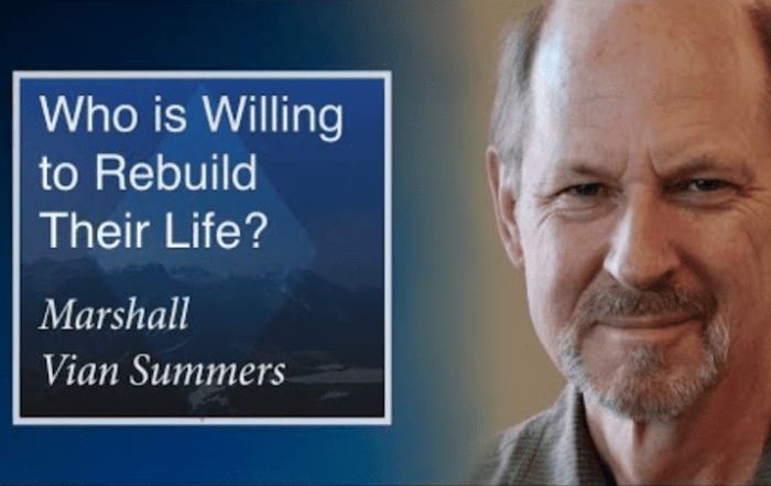 Are you willing to rebuild your life?