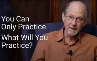 What will you practice?