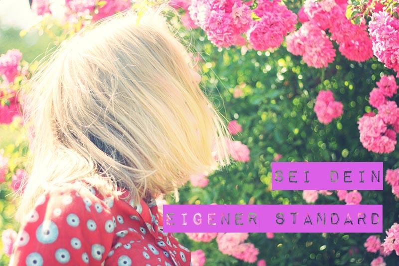 Sei dein eigener Standard