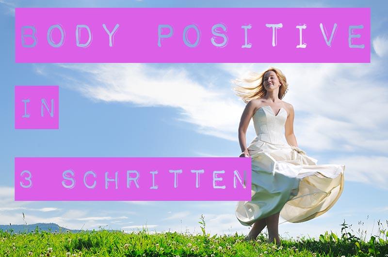 Body positive in 3 Schritten