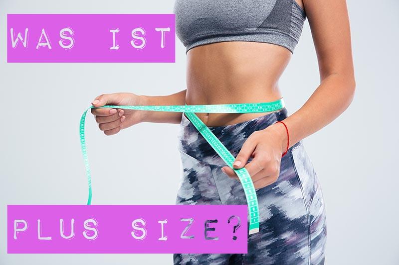 Was ist Plus Size?
