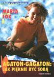Agaton-Gagaton: jak pięknie być sobą