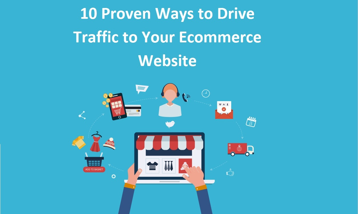 10 Proven Ways to Drive Traffic to Your Ecommerce Website