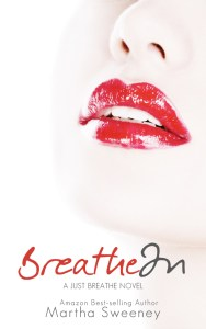 Breathe In by Amazon Best-Selling Author Martha Sweeney