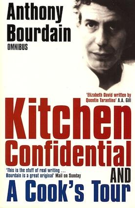 Kitchen Confidential, by Anthony Bourdain