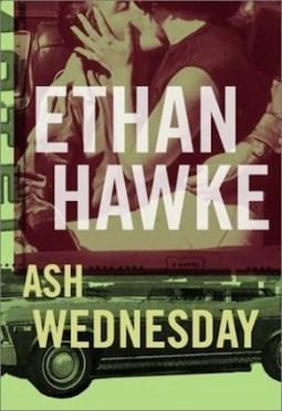 Ash Wednesday, by Ethan Hawke