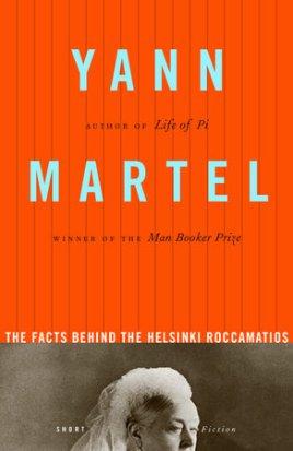 The Facts Behind the Helsinki Roccamatios, by Yann Martel