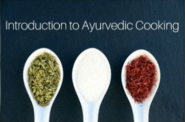 Introduction to Ayurvedic Cooking
