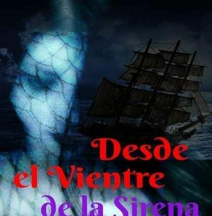 Desde el Vientre de la Sirena. Avance. De Martin Cid