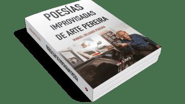 Poesías Improvisadas de Arte Pereira, de Manuel Delgado Pereira