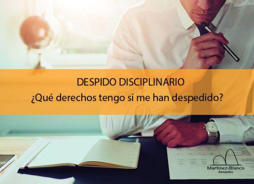 Despido disciplinario: qué es, causas, preaviso y derechos del trabajador