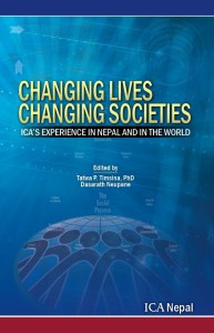 Changing Lives Changing Societies, Tatwa P. Timsina & Dasareth Neupane
