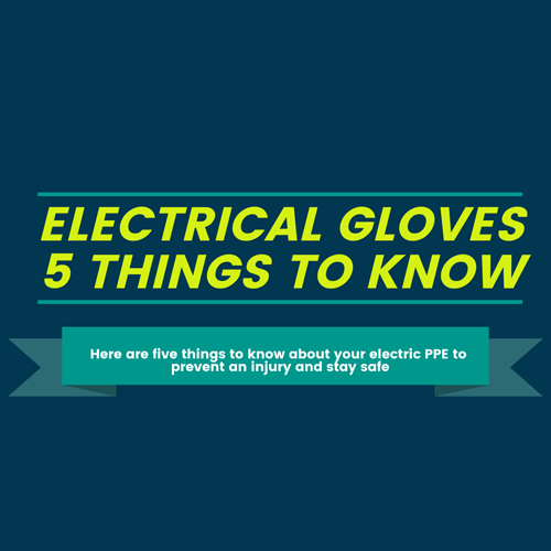 5 Tips for Electrical Glove Safety
