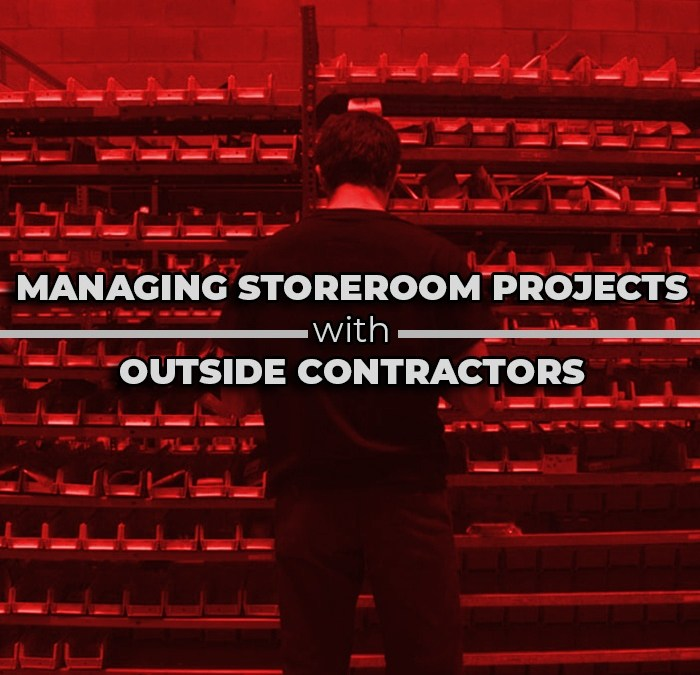 Managing Storeroom Projects with Outside Contractors