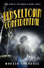 """Tinseltown Confidential"" by Martin Turnbull, book 7 in the Hollywood's Garden of Allah novels"