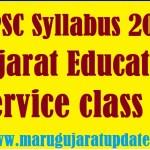 GPSC Syllabus 2020 Gujarat Education Service class 2