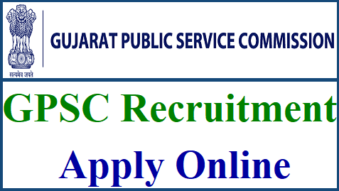 Gujarat Public Service Commission (GPSC) Vacancy for Various Posts 2021