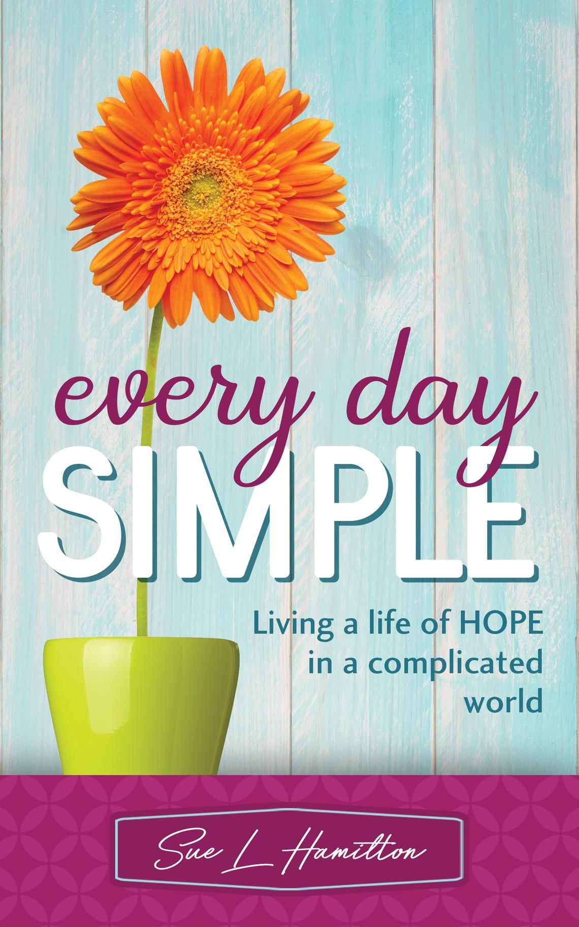 """""""Every Day Simple"""" is now available on the author's website or Amazon. Special to The Forum"""