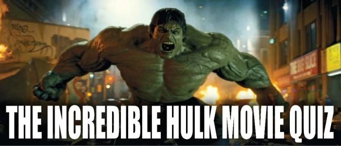 The incredible hulk movie quiz - marvelofficial.com