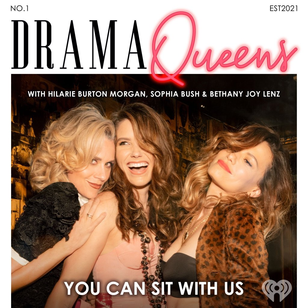 Cover art for new Drama Queens podcast starring One Tree Hill's Hilarie Burton Morgan, Sophia Bush, and Bethany Joy Lenz